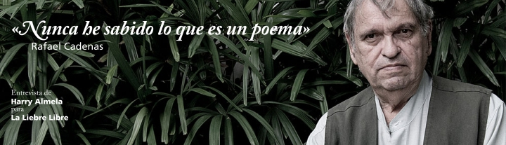 Nunca he sabido lo que es un poema | La liebre libre | Entrevista a Rafael Cadenas por HarryAlmela