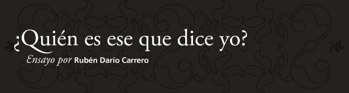 ¿Quién es ese que dice yo? | Rubén DaríoCarrero